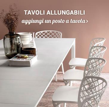 TAVOLI ALLUNGABILI aggiungi un posto a tavola