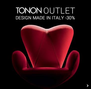 TONON OUTLET - DESIGN MADE IN ITALY -30%