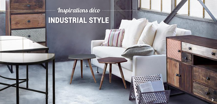 Inspirations déco - INDUSTRIAL STYLE