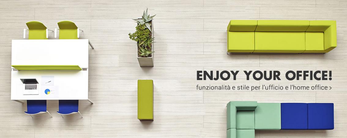 ENJOY YOUR OFFICE! funzionalità e stile per l'ufficio e l'home office