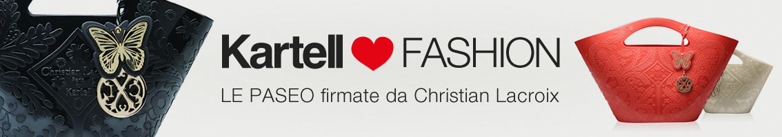 KARTELL ♥ FASHION - LE PASEO firmate da Christian Lacroix