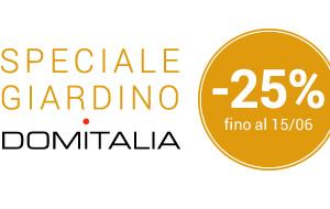 DOMITALIA SPECIALE GIARDINO -25% FINO AL 15/06