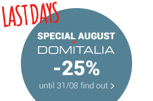 SPECIAL AUGUST  DOMITALIA -25% until 31/08 find out >