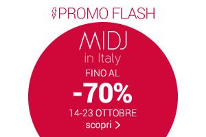 PROMO FLASH MIDJ in Italy EXTRA SCONTI 14-23 OTTOBRE SCOPRI »