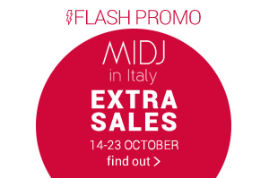 FLASH PROMO MIDJ in Italy EXTRA SALES OFF 14-23 OCTOBER FIND OUT »