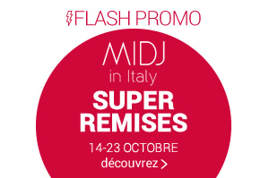 FLASH PROMO MIDJ in Italy SUPER REMISES 14-23 OCTOBRE DÉCOUVREZ »