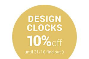 tick, tock... clocks go back! DESIGN CLOCKS Design clocks 10%off with promo code CLOCK10 valid until 31/10 »