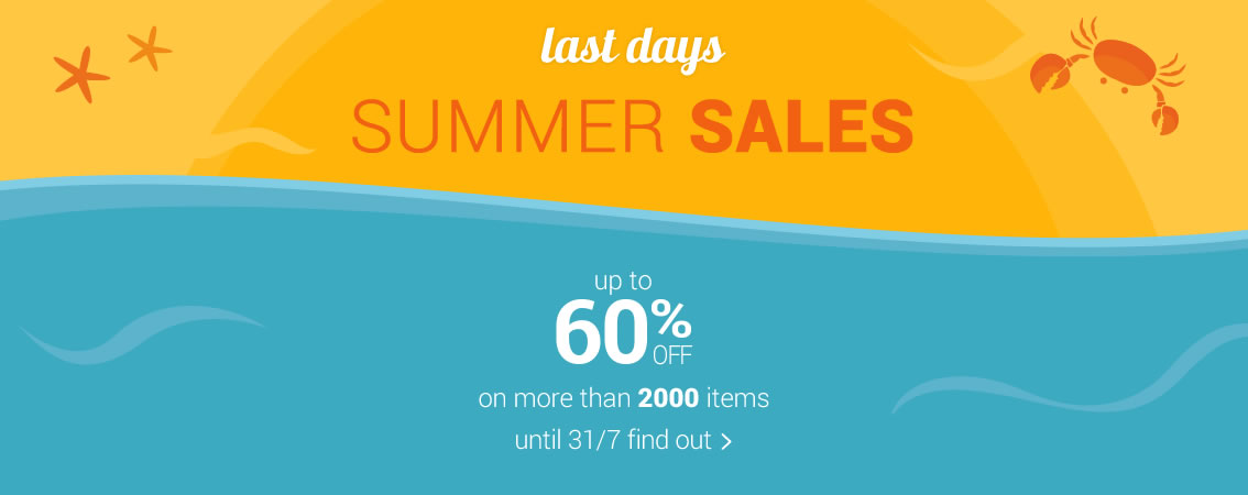 SUMMER SALES up to 60% off on more than 2000 items until 31/7 find out >
