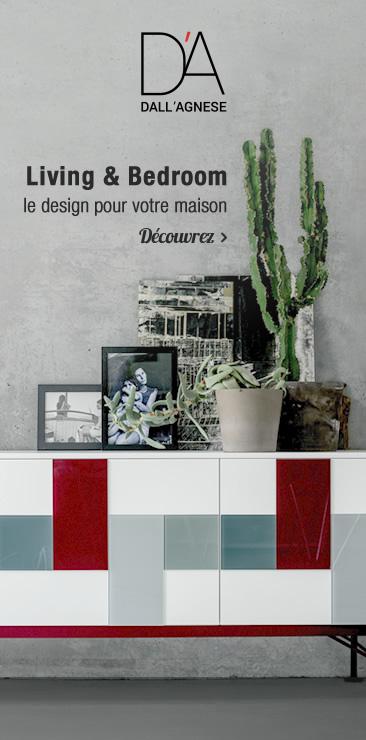 Dall´Agnese Living & Bedroom le design pour votre maison Découvrez »