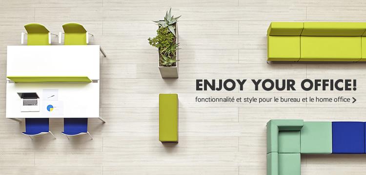 ENJOY YOUR OFFICE! fonctionnalité et style pour le bureau et le home office »