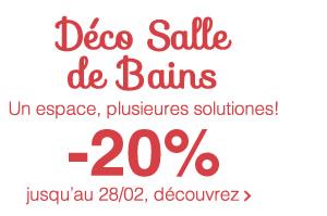 Déco Salle de Bains Un espace, plusieures solutiones! -20% jusqu'au 28/02
