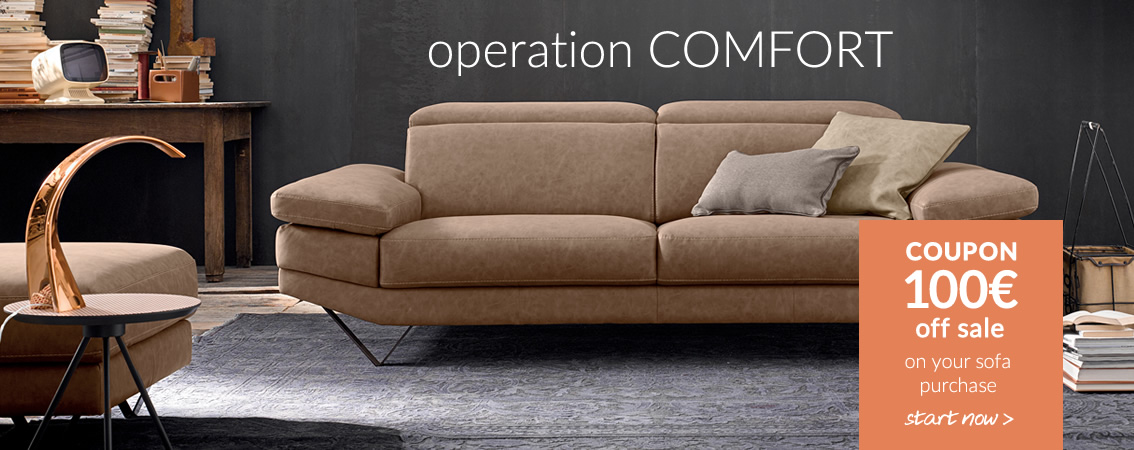 operation COMFORT COUPON 100€ promo code: SOFA17 available until 31/10 on purchase orders up to 500€