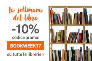 La settimana del libro 10% di sconto su tutte le librerie fino a giovedì 27 aprile