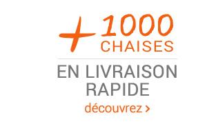 + 1000 chaises livraison rapide