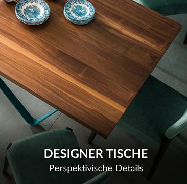 DESIGNER TISCHE perspektivische Detail