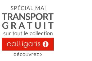 SPÉCIAL MAI TRANSPORT GRATUIT sur tout le collection CALLIGARIS jusqu'au 31/5
