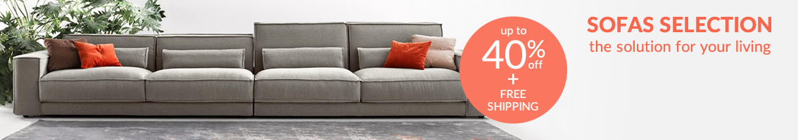 FLASH PROMO SOFAS SELECTION the solution for your living up to 40% off + FREE SHIPPING until 18/02