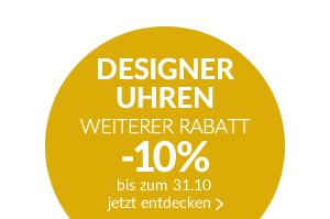 DESIGNER UHREN Designer Uhren -10% mit dem Gutscheincode CLOCK10 gültig bis zum 31.10