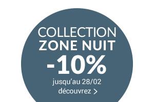COLLECTION ZONE NUIT lits mobilier compléments -10% avec le code promo NIGHT10 jusqu'au 28/02