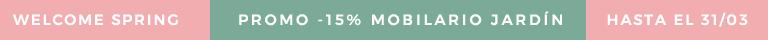 WELCOME SPRING -15% SOBRE TODO EL MOBILIARIO JARDÍN hasta el 31/03 con el código SPRING 19