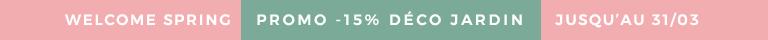 WELCOME SPRING -15% SUR TOUT LE MOBILIER DE JARDIN jusqu'au 31/03 avec le code promo SPRING 19