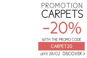 PROMOTION CARPETS -20% WITH THE PROMO CODE CARPET20 until 28/02