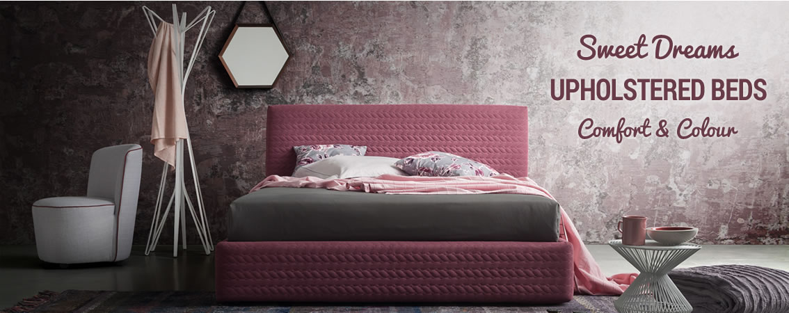 Sweet Dreams UPHOLSTERED BEDS Comfort & Colour