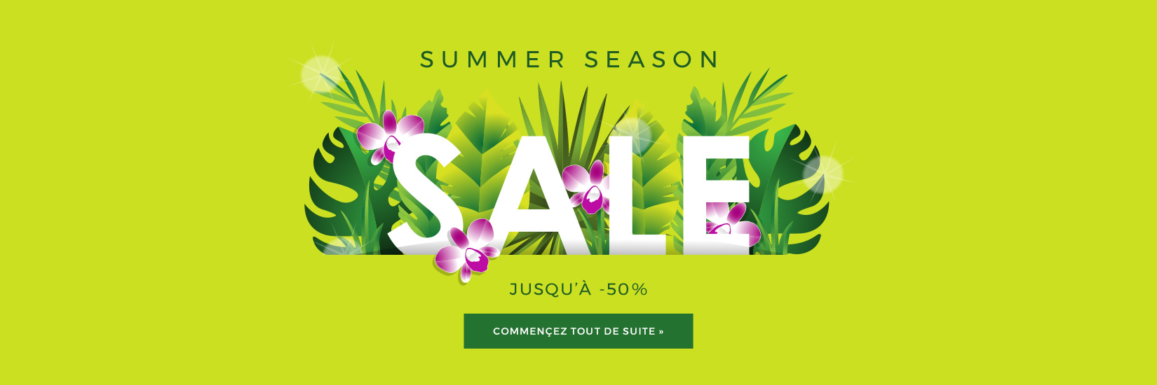 SUMMER SEASON SALE JUSQU'À -50% EXPIRE LE 31.07